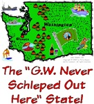 WA - The G.W. Never Schleped Out Here State!
