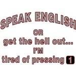 Speak English or Get The Hell Out