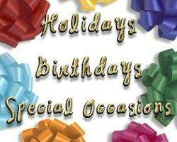 Holidays, Birthdays and Special Occasions