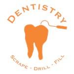 Dentistry - Scrape, Drill, Fill