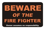 Beware / Fire Fighter