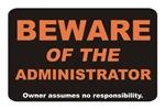 Beware / Administrator