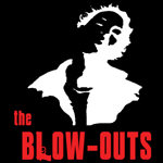 The Blow-Outs
