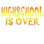 High School is Over