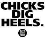 CHICKS DIG HEELS.