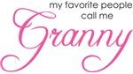 Favorite People Call me Granny
