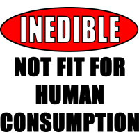 Inedible Not Fit For Human Consumption