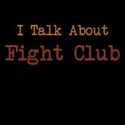 I Talk About Fight Club