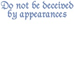 Do Not Be Deceived...
