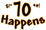 70th birthday - 70 happens!