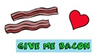 Give me bacon