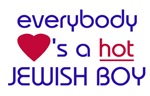 EVERYBODY LOVES A HOT JEWISH BOY