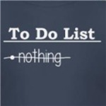 To Do List: Nothing