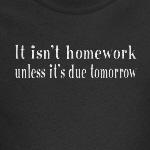 It Isn't Homework