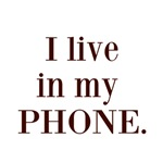 I live in my phone