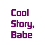 Cool Story, Babe