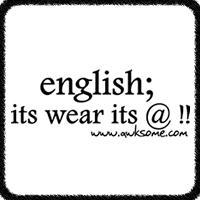 english; its wear its @!!