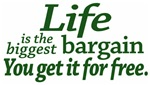 Life is the Biggest Bargain
