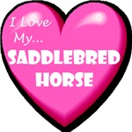I Love My Saddlebred Horse