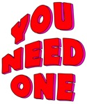 YOU NEED ONE....