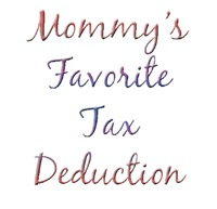 Mommy's Favorite Tax Deduction