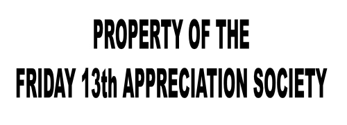 FRIDAY 13th APPRECIATION SOCIETY