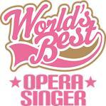 Copy of Worlds Best Opera Singer Tees
