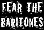 Funny Fear The Baritones T-shirts