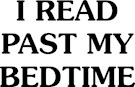 I Read Past Bedtime