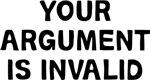 Your Argument Invalid