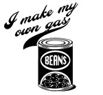 I Make My Own Gas (beans)