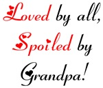 Loved by All, Spoiled by Grandpa!