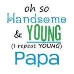 Handsome and Young Papa
