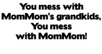 Don't Mess with Mom Mom's Grandkids!