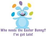 Easter Bunny? I've got Lolo!