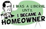I Was A Liberal Until I Became A Homeowner