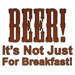 Beer Gifts, Beer It's Not Just For Breakfast!