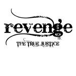 revenge THE TRUE JUSTICE