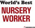 World's Best Nursery Worker