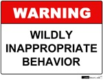 Warning Wildly Inappropriate Behavior