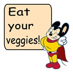 Mighty Mouse Eat Your Veggies