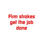 Firm strokes get the job done