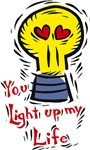 You light up my life T-shirts & Gifts