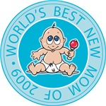 World's Best New Mom of 2009 Tees Gifts