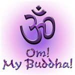 Om! My Buddha!
