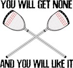 Lacrosse None For You