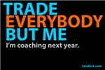 TRADE EVERYBODY-BUT ME