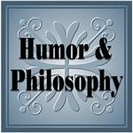 Humor & Philosophy