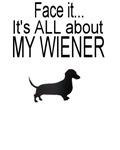 Face It..It's ALL about my wiener