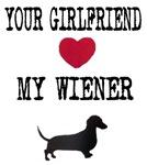Your Girlfriend Loves My Wiener